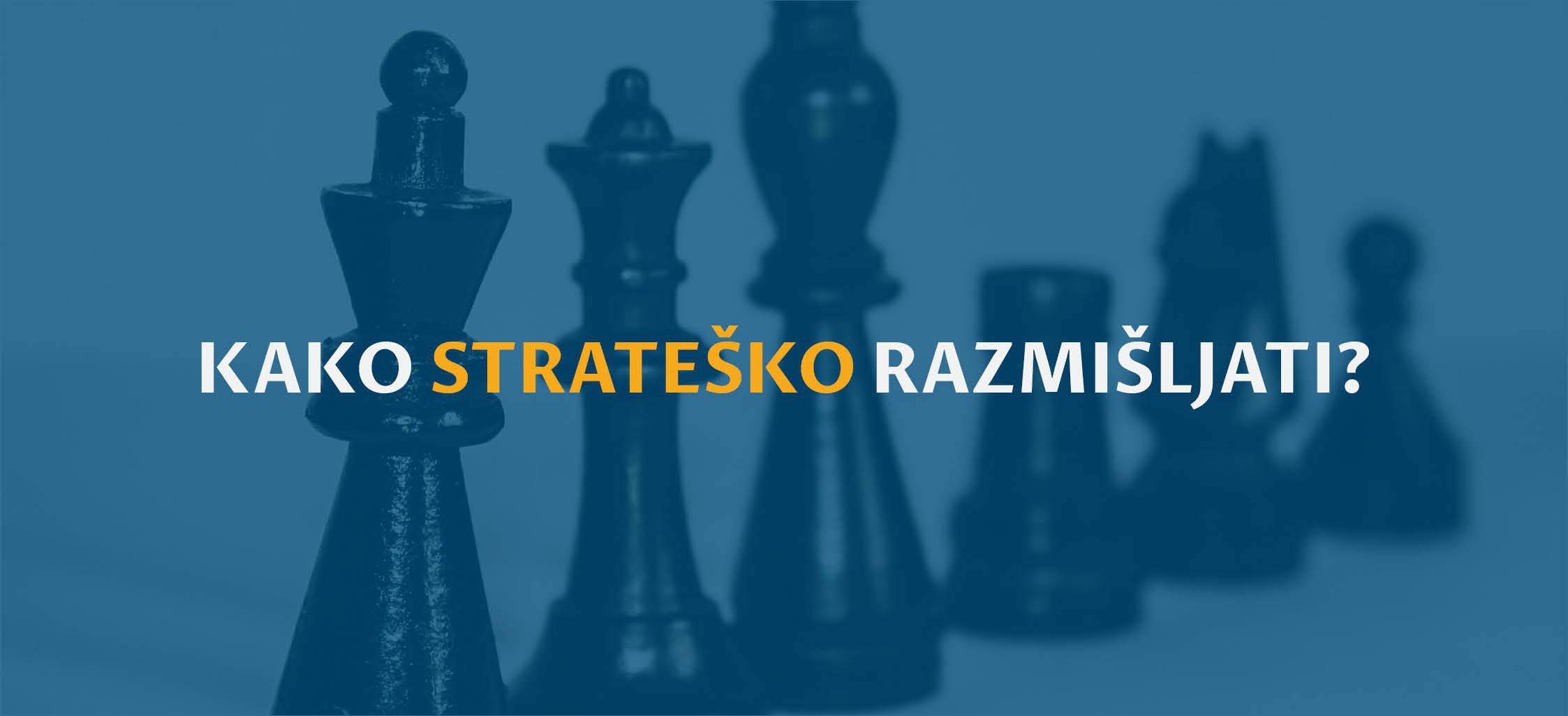 Kako strateško razmišljati?